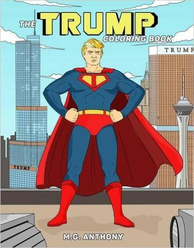 Donald Trump is a superhero on this must-have coloring book (Photo via Amazon)