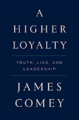 A Higher Loyalty, $19.49 (Photo: Amazon)