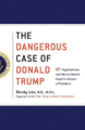 The Dangerous Case of Donald Trump: 27 Psychiatrists and Mental Health Experts Assess a President, $18.29 (Photo: Amazon)