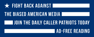 Fight back against the biased media. Join the Daily Caller Patriots today for ad-free reading.